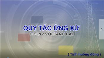 1. Quy tắc ứng xử CBCNV với Lãnh Đạo